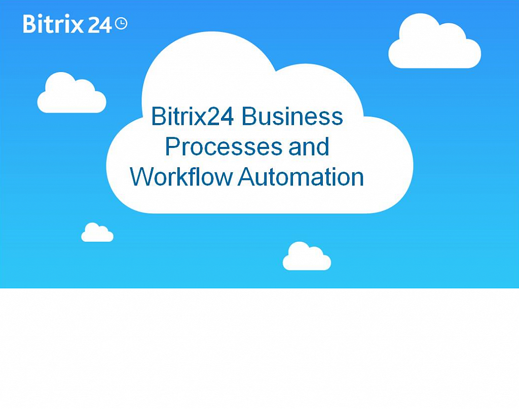 Bitrix24 Business Processes & Workflow Automation Webinar